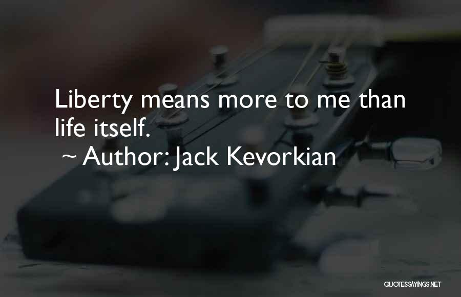 Jack Kevorkian Quotes 1819003