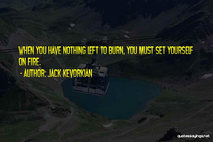Jack Kevorkian Quotes 183872