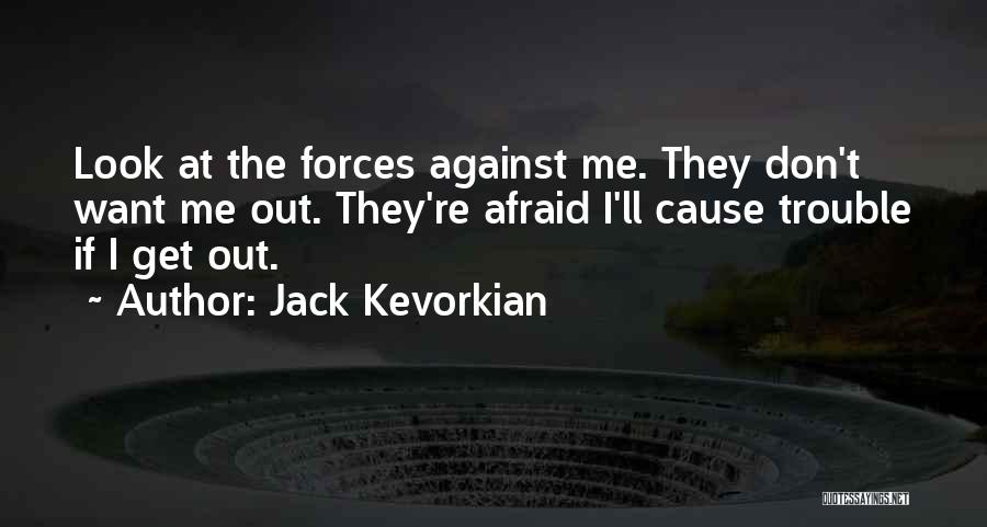 Jack Kevorkian Quotes 1875651