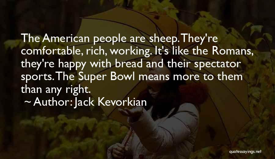 Jack Kevorkian Quotes 204303