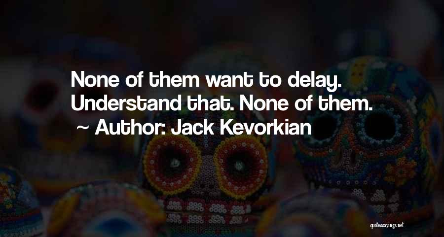 Jack Kevorkian Quotes 2139561