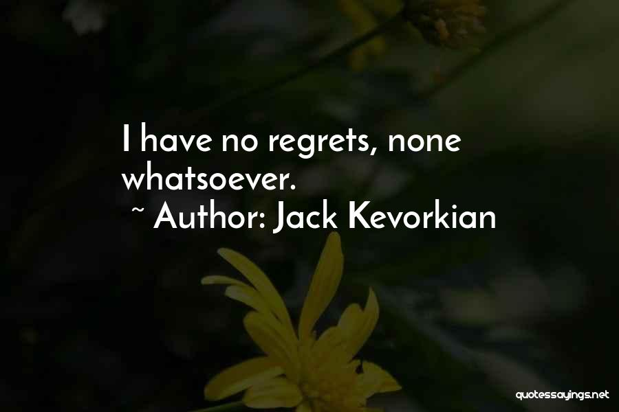 Jack Kevorkian Quotes 216193