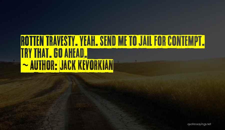 Jack Kevorkian Quotes 2197720