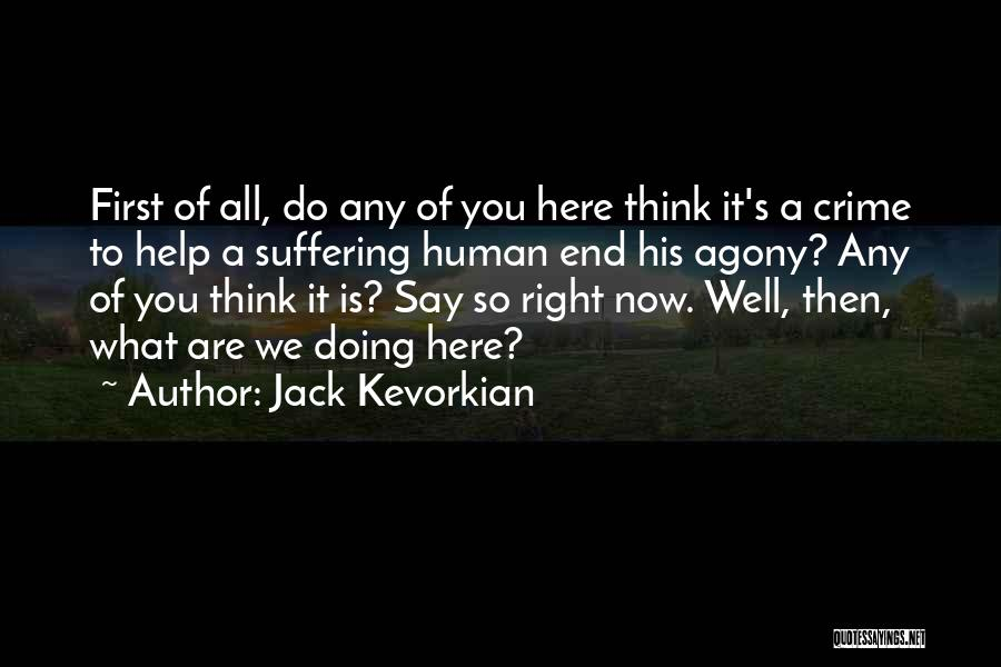 Jack Kevorkian Quotes 2210019