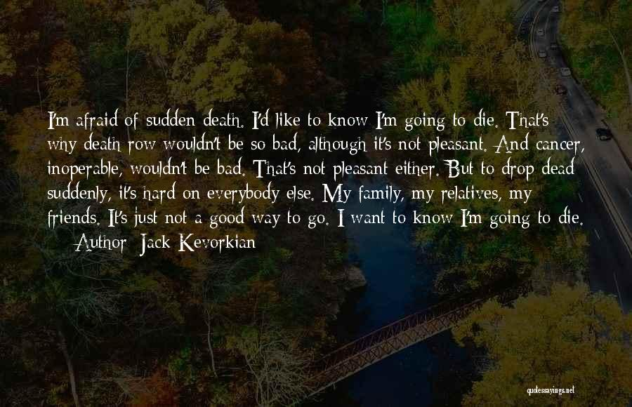 Jack Kevorkian Quotes 305429