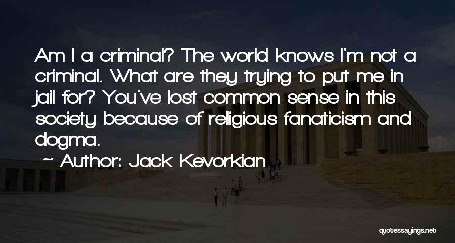Jack Kevorkian Quotes 328039