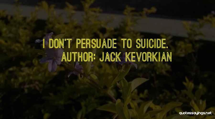 Jack Kevorkian Quotes 340612