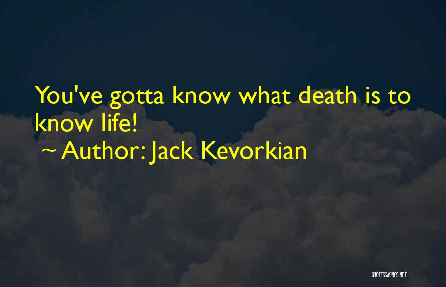 Jack Kevorkian Quotes 432898