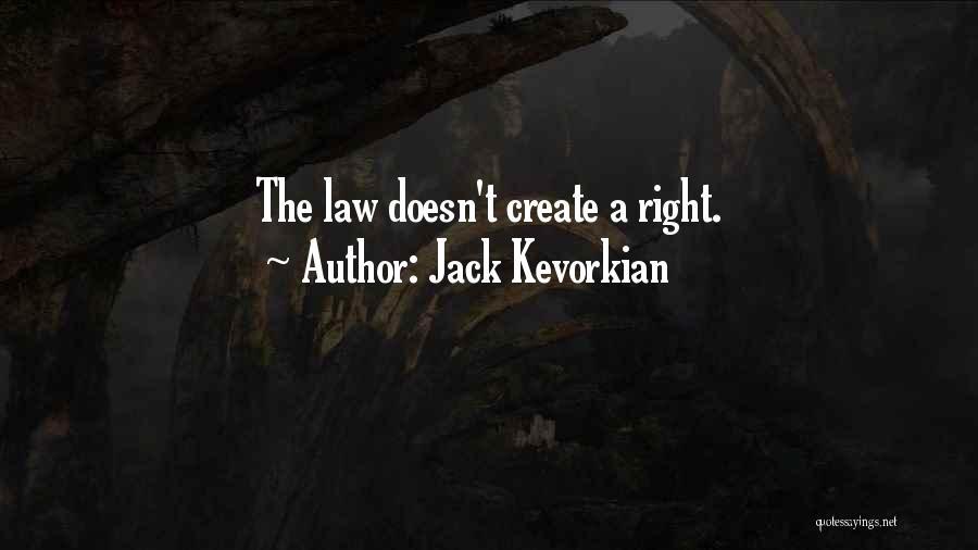 Jack Kevorkian Quotes 570683