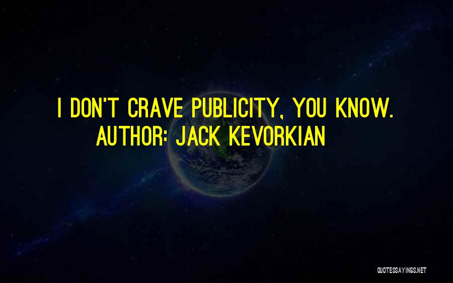 Jack Kevorkian Quotes 633206
