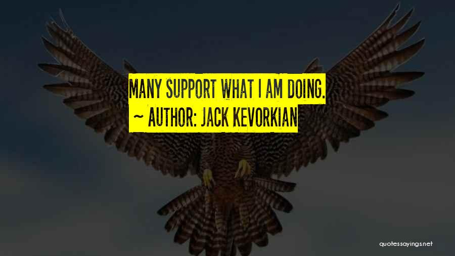Jack Kevorkian Quotes 633948