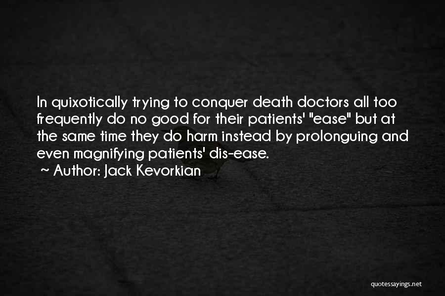 Jack Kevorkian Quotes 88433