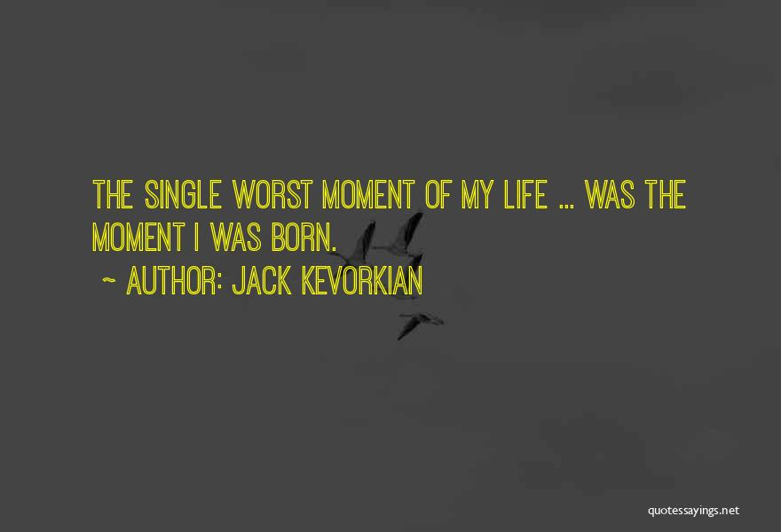 Jack Kevorkian Quotes 994530