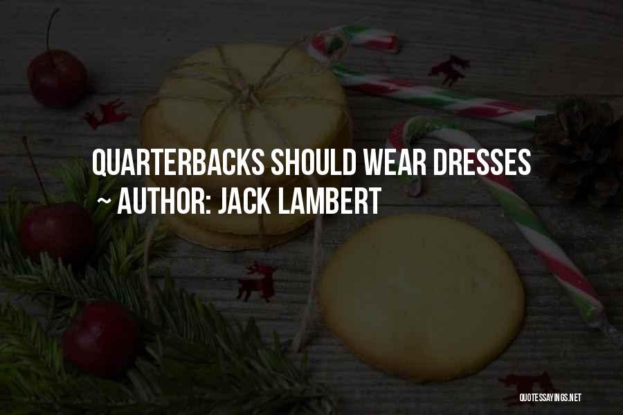 Jack Lambert Quotes 143058