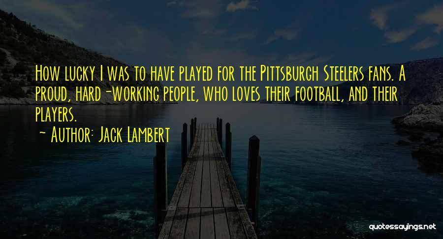 Jack Lambert Quotes 1672411