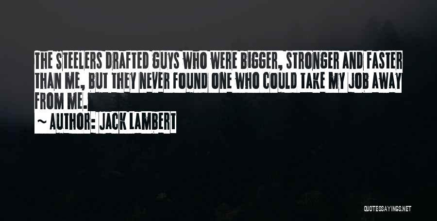 Jack Lambert Quotes 1681018