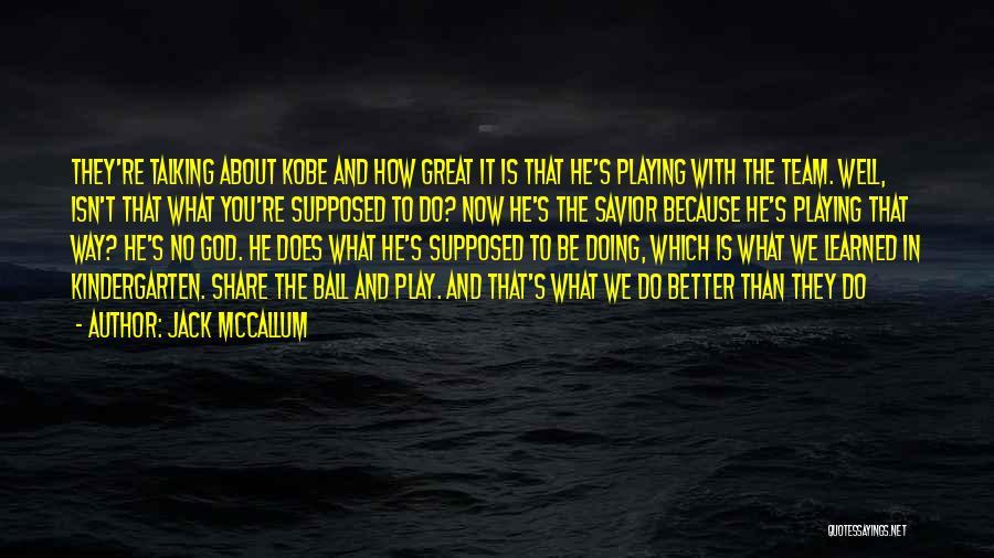 Jack McCallum Quotes 528663