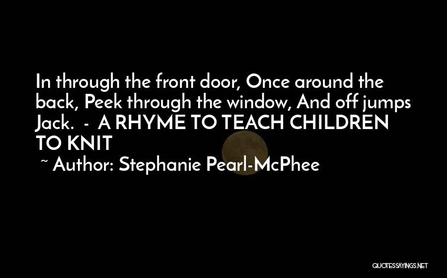 Jack Mcphee Quotes By Stephanie Pearl-McPhee