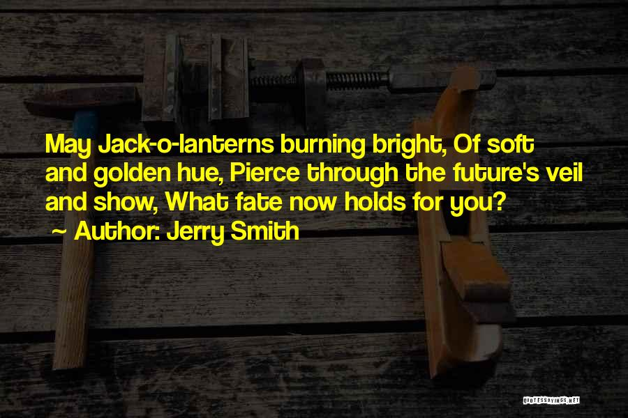Jack O Lanterns Quotes By Jerry Smith