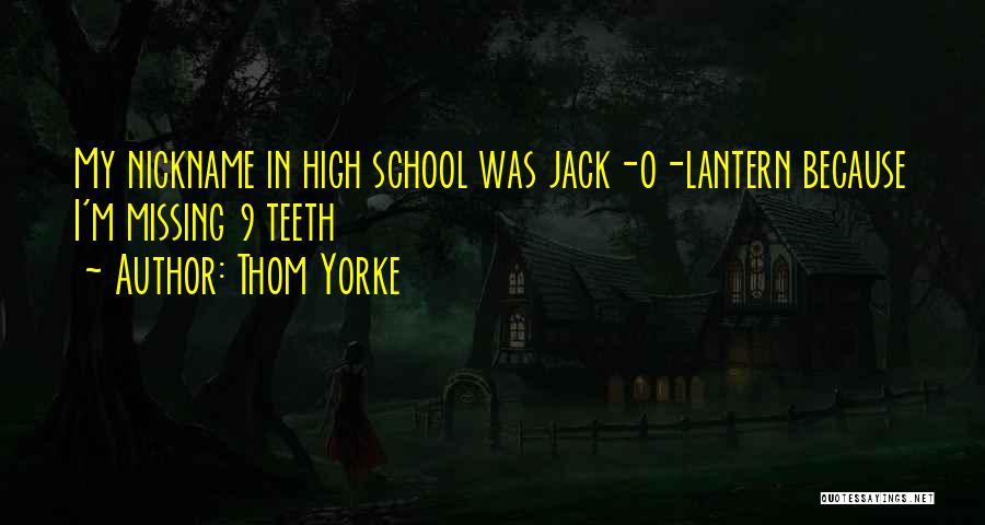 Jack O Lanterns Quotes By Thom Yorke