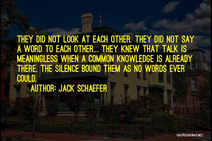 Jack Schaefer Quotes 2113108