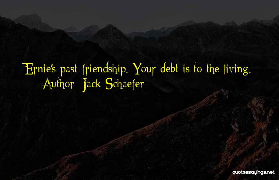 Jack Schaefer Quotes 409886