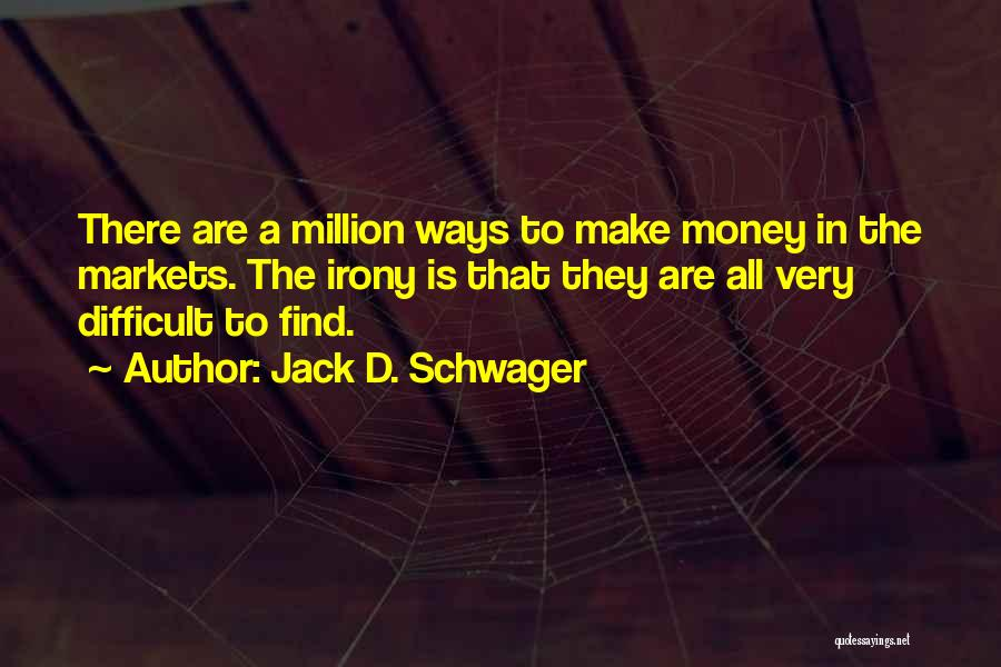 Jack Schwager Quotes By Jack D. Schwager