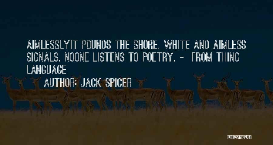 Jack Spicer Quotes 883891