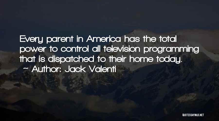 Jack Valenti Quotes 1532275