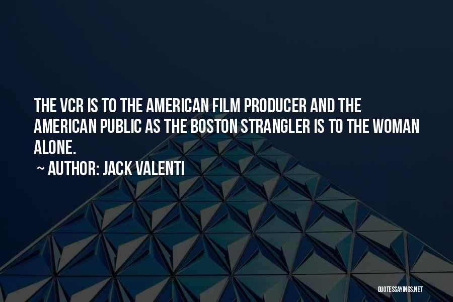 Jack Valenti Quotes 1757169