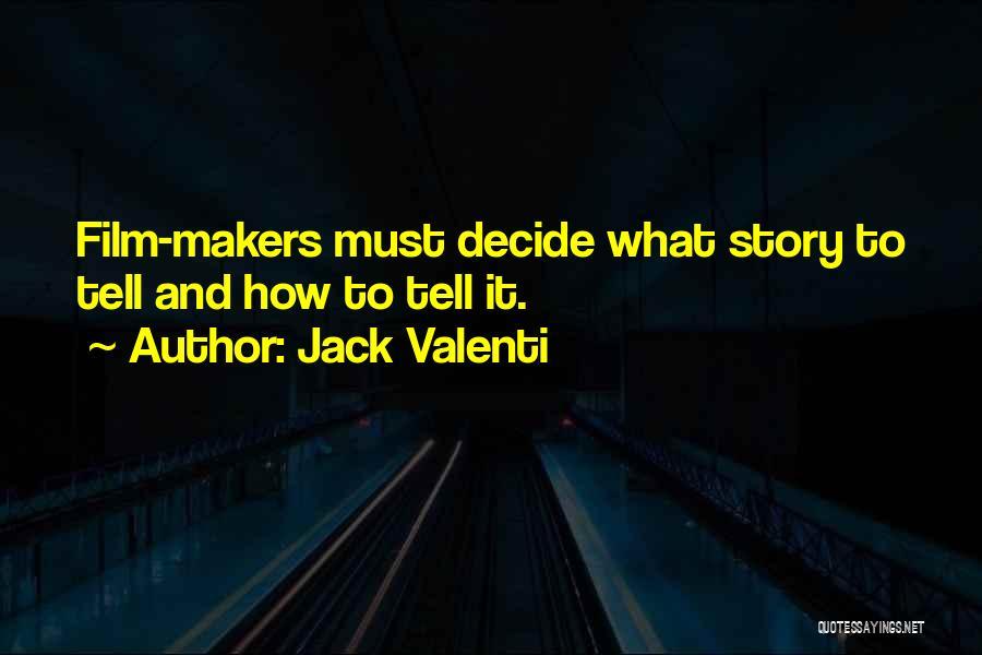 Jack Valenti Quotes 722910