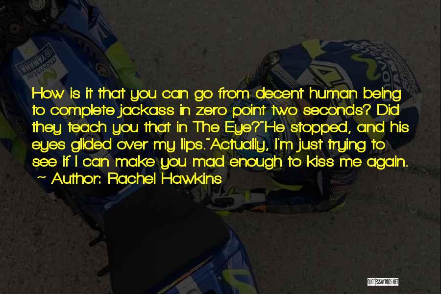 Jackass 2 Quotes By Rachel Hawkins