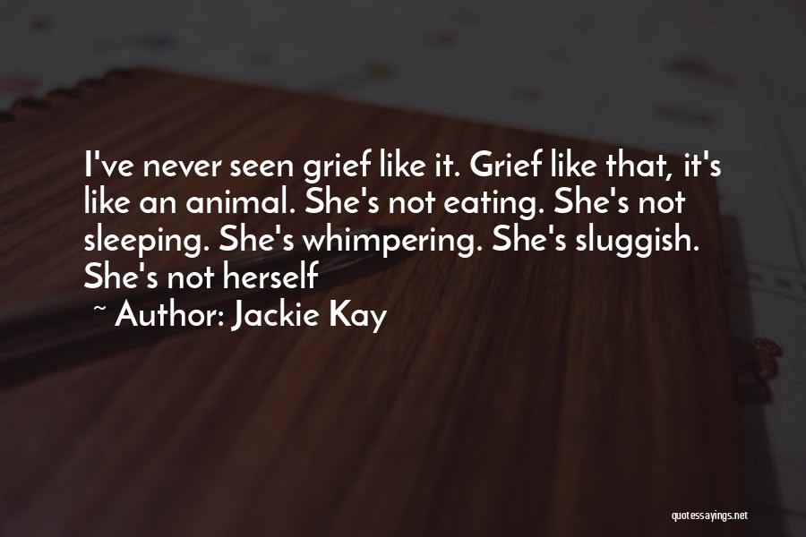 Jackie Kay Quotes 452921