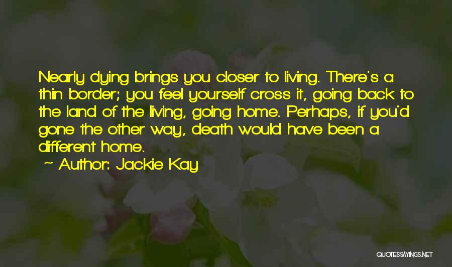 Jackie Kay Quotes 733862