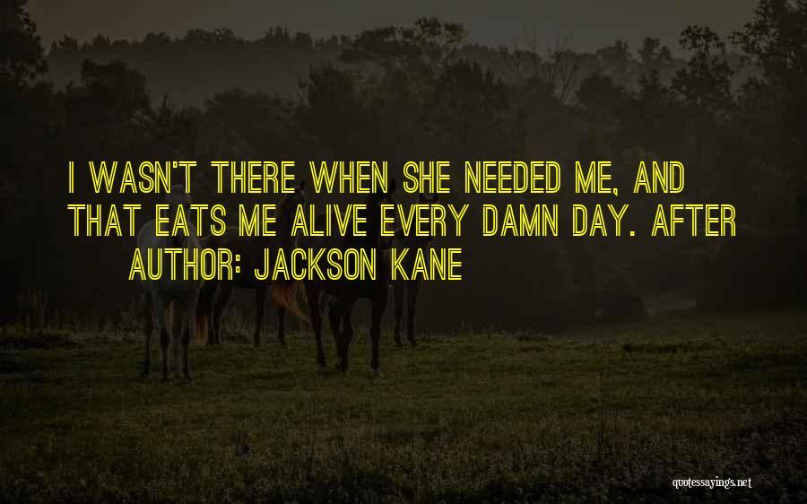 Jackson Kane Quotes 1951011