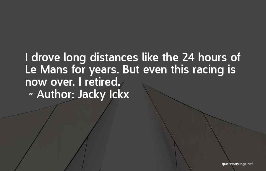 Jacky Ickx Quotes 1902758