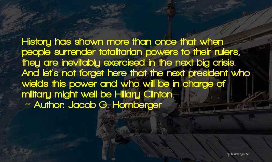 Jacob G. Hornberger Quotes 1094401