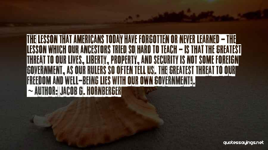 Jacob G. Hornberger Quotes 1311580