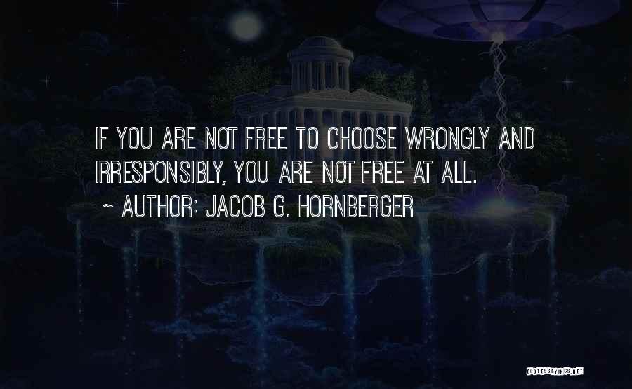 Jacob G. Hornberger Quotes 1406324