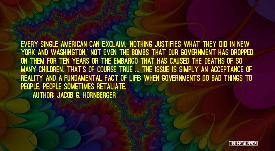 Jacob G. Hornberger Quotes 2097577