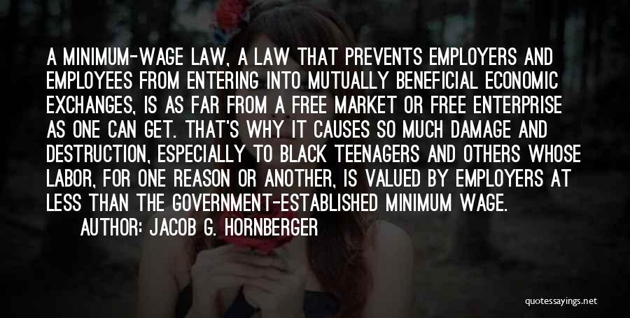 Jacob G. Hornberger Quotes 2199526