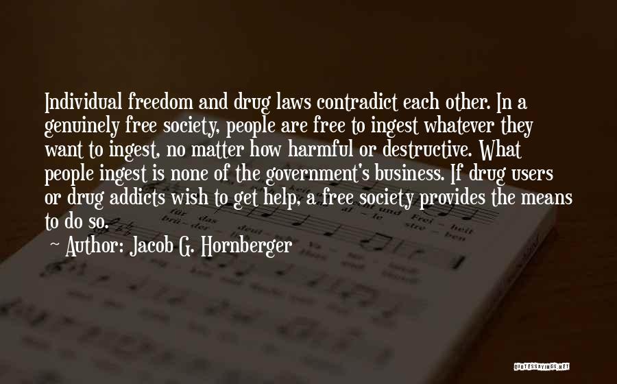 Jacob G. Hornberger Quotes 946184