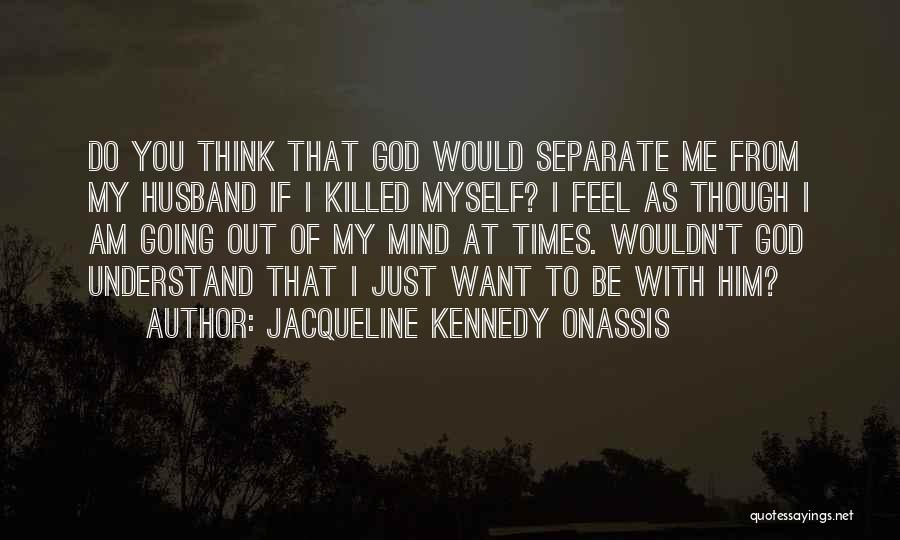 Jacqueline Kennedy Onassis Quotes 1520393