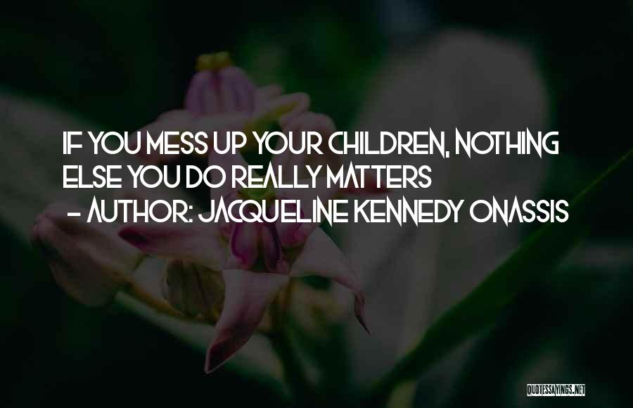 Jacqueline Kennedy Onassis Quotes 169921