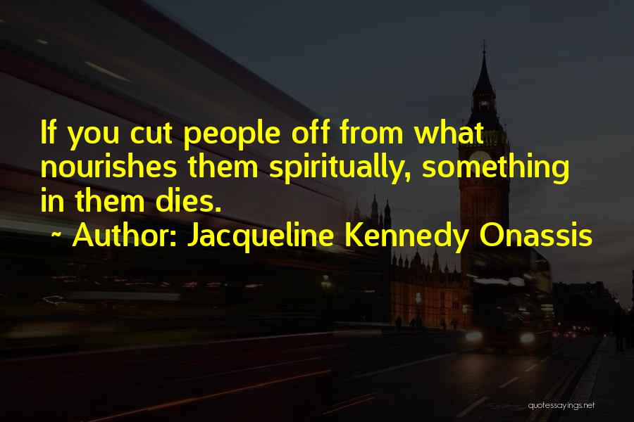 Jacqueline Kennedy Onassis Quotes 1941198