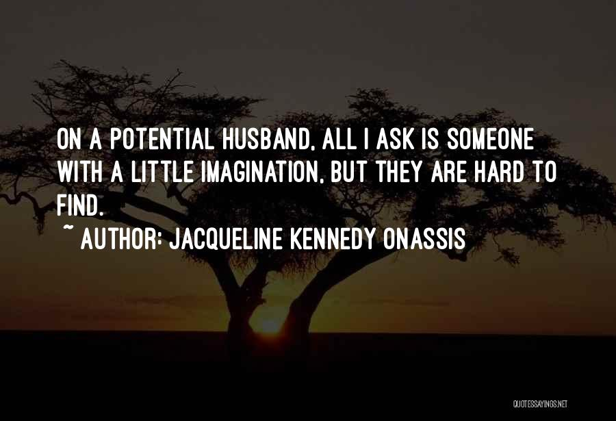 Jacqueline Kennedy Onassis Quotes 518581