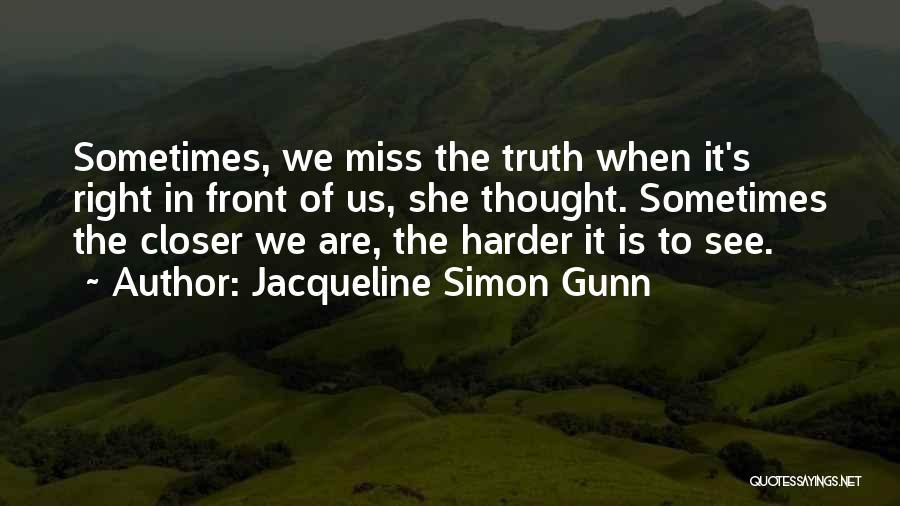 Jacqueline Simon Gunn Quotes 1225587