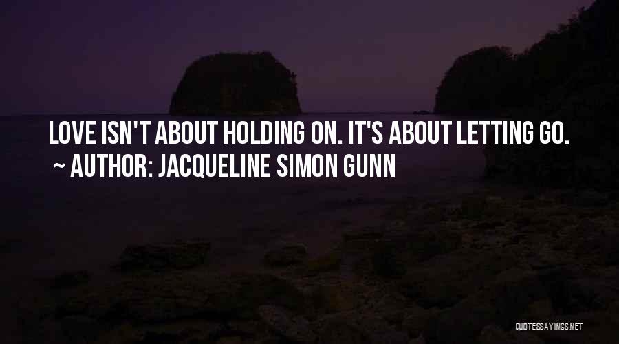 Jacqueline Simon Gunn Quotes 127365