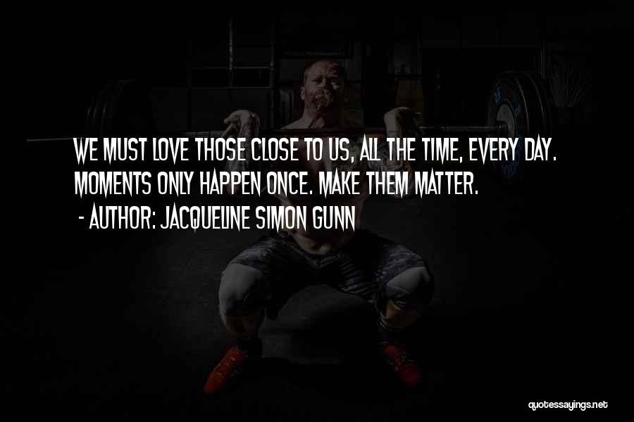 Jacqueline Simon Gunn Quotes 1398679