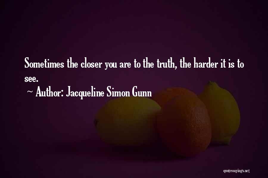 Jacqueline Simon Gunn Quotes 1461729